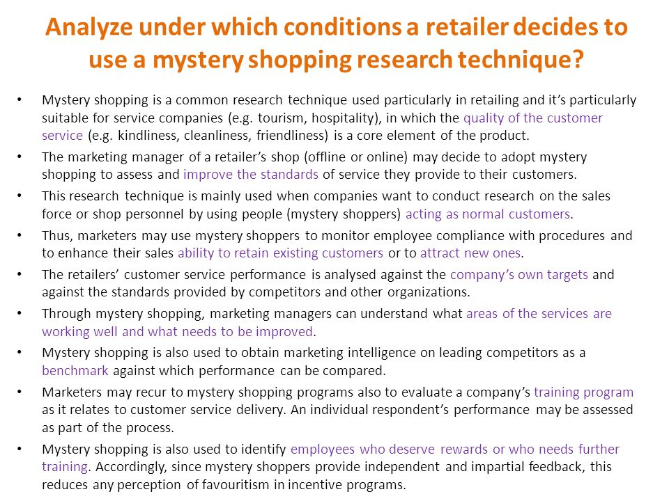 Analyze under which conditions a retailer decides to use a mystery shopping research technique