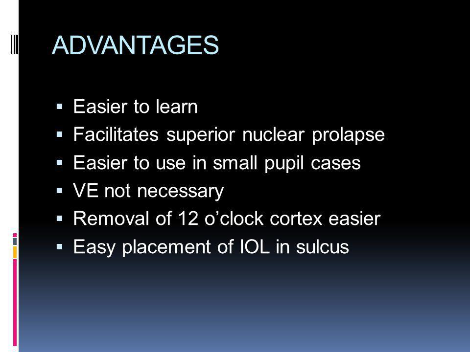 ADVANTAGES Easier to learn Facilitates superior nuclear prolapse