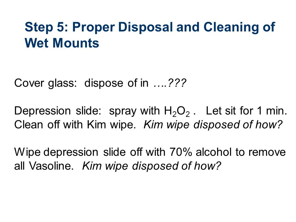 Step 5: Proper Disposal and Cleaning of Wet Mounts