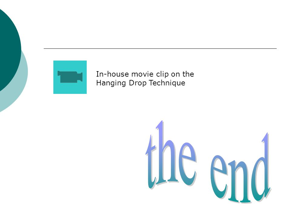 In-house movie clip on the Hanging Drop Technique