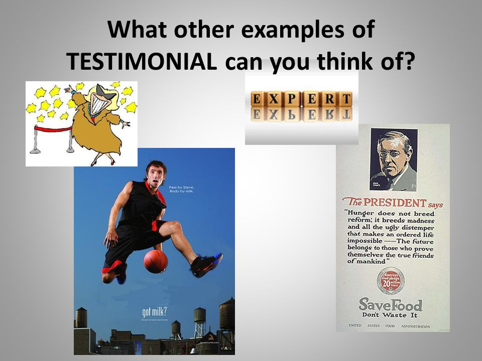What other examples of TESTIMONIAL can you think of