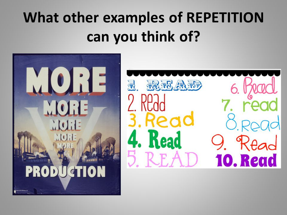 What other examples of REPETITION can you think of