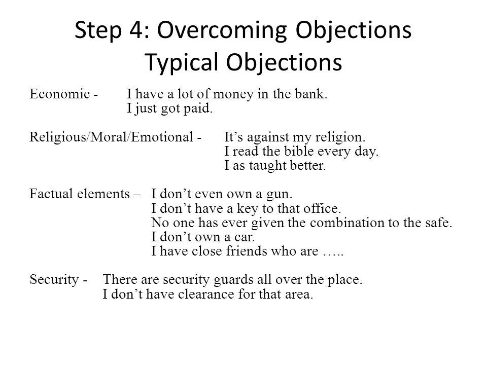 Step 4: Overcoming Objections Typical Objections