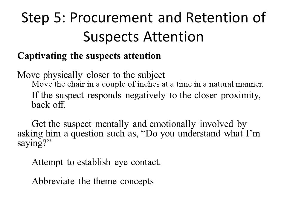 Step 5: Procurement and Retention of Suspects Attention