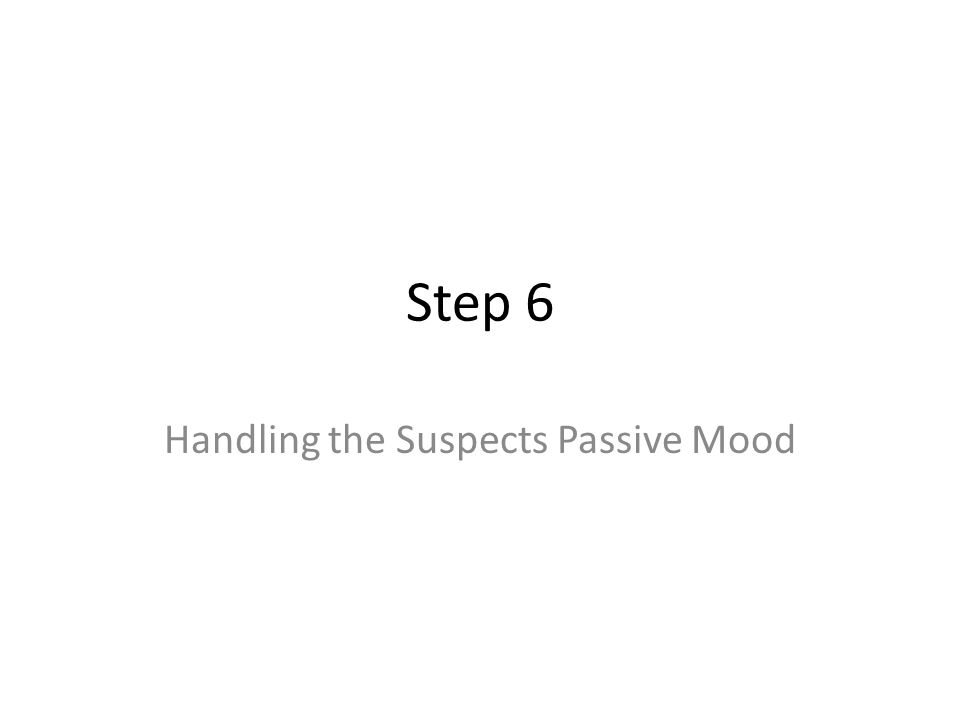 Handling the Suspects Passive Mood