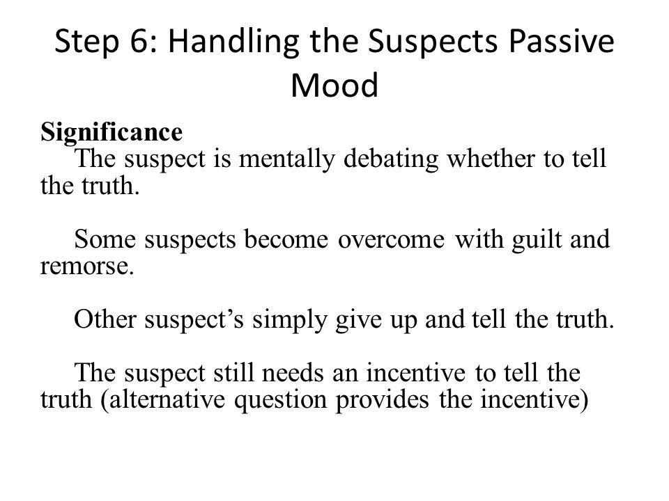 Step 6: Handling the Suspects Passive Mood