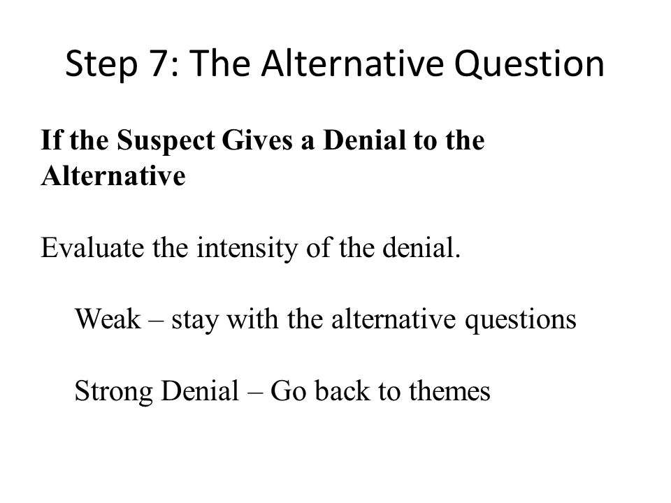 Step 7: The Alternative Question