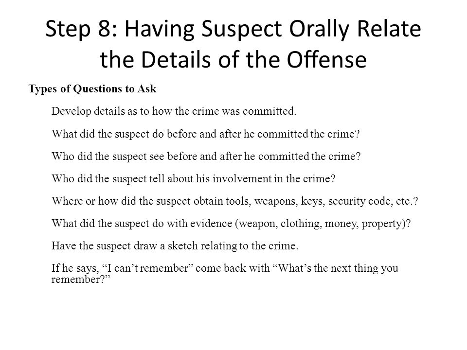 Step 8: Having Suspect Orally Relate the Details of the Offense