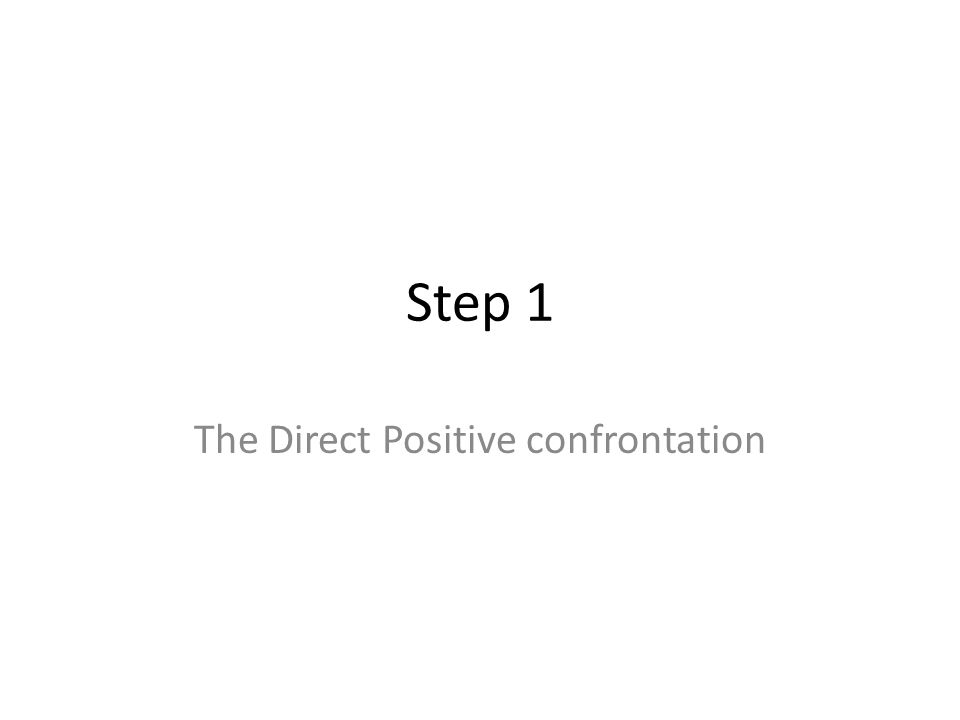 The Direct Positive confrontation