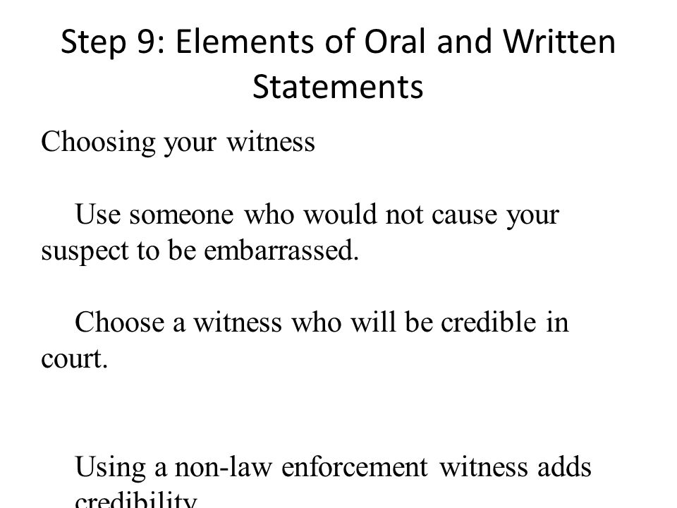 Step 9: Elements of Oral and Written Statements