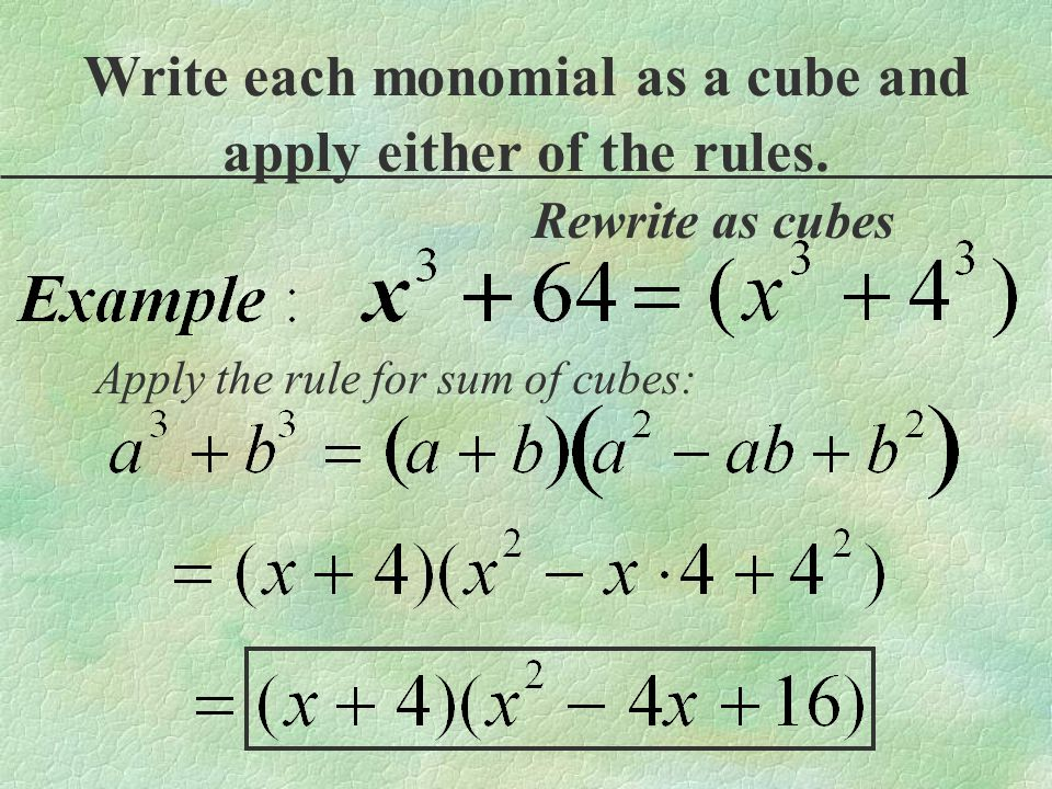 Write each monomial as a cube and apply either of the rules.