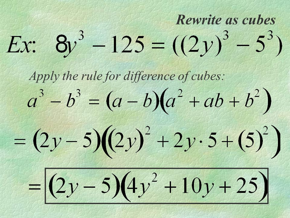 Rewrite as cubes Apply the rule for difference of cubes: