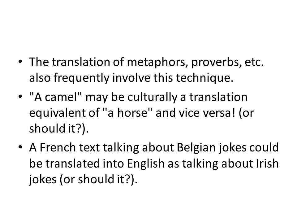 The translation of metaphors, proverbs, etc