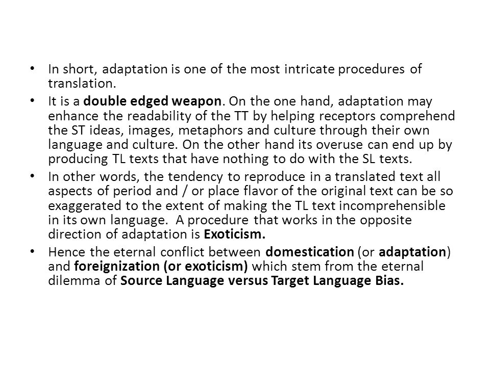 In short, adaptation is one of the most intricate procedures of translation.