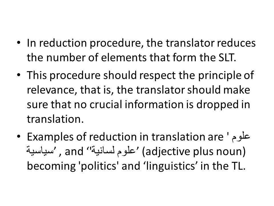 In reduction procedure, the translator reduces the number of elements that form the SLT.