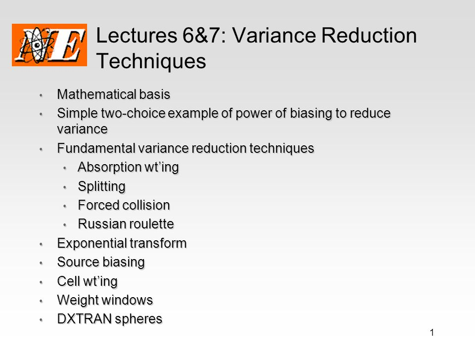 Lectures 6&7: Variance Reduction Techniques