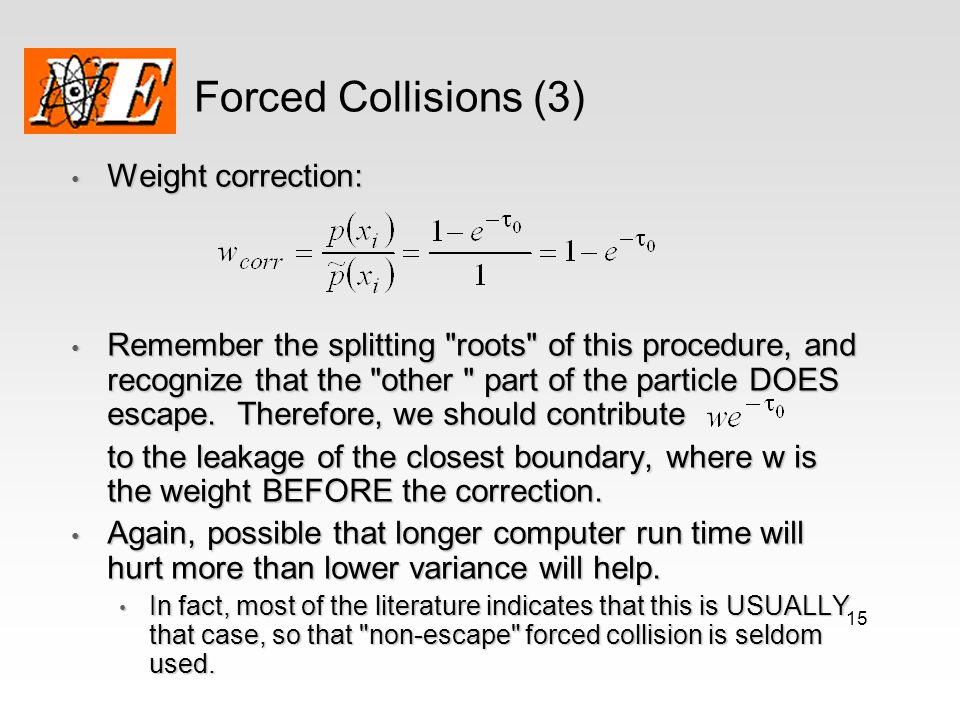 Forced Collisions (3) Weight correction: