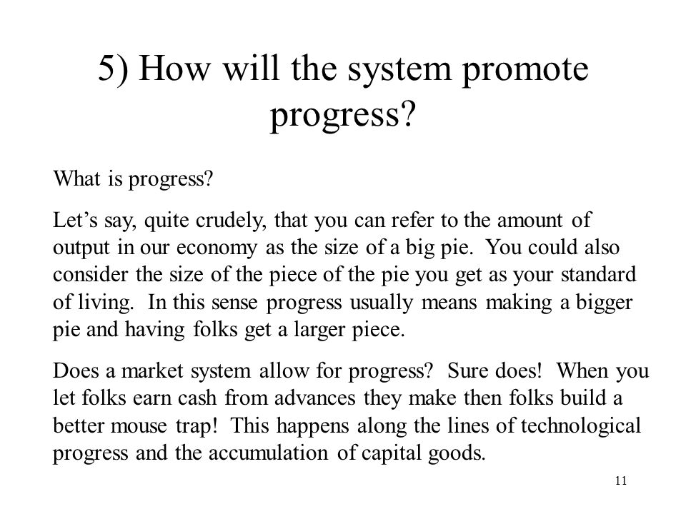 5) How will the system promote progress