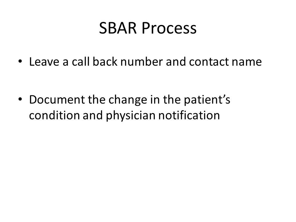 SBAR Process Leave a call back number and contact name