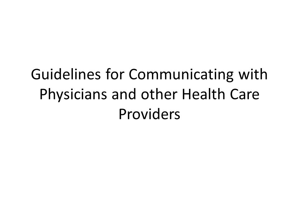 Guidelines for Communicating with Physicians and other Health Care Providers
