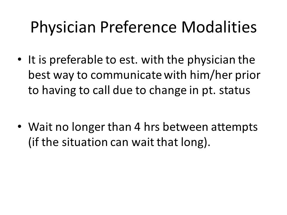 Physician Preference Modalities