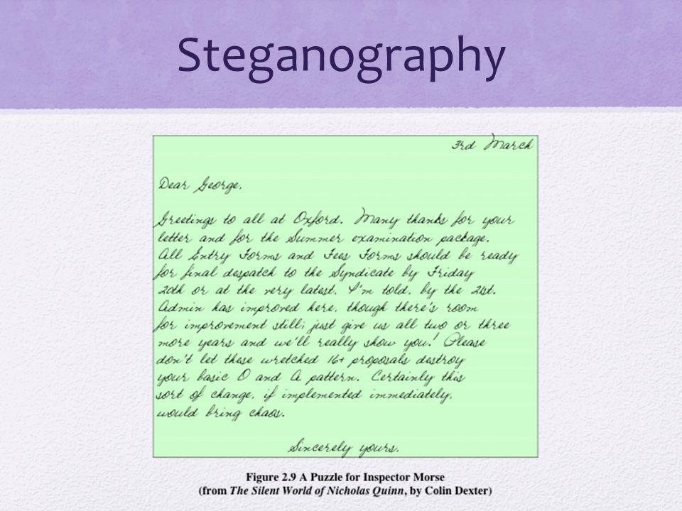 Steganography We conclude with a discussion of a technique that (strictly speaking), is not encryption,