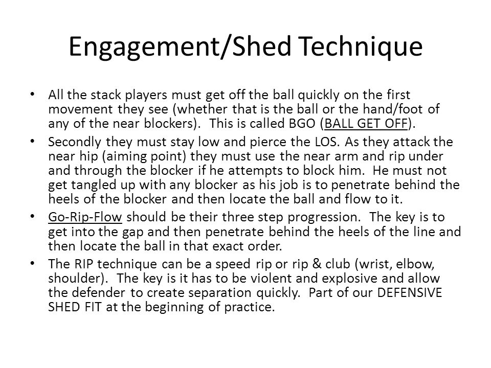 Engagement/Shed Technique