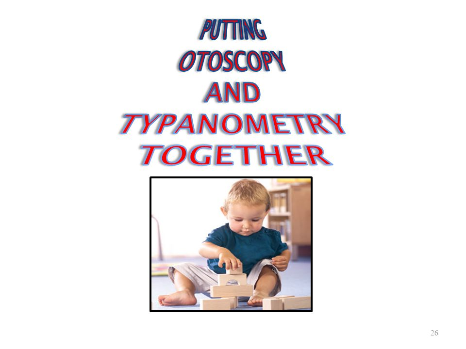 PUTTING OTOSCOPY AND TYPANOMETRY TOGETHER