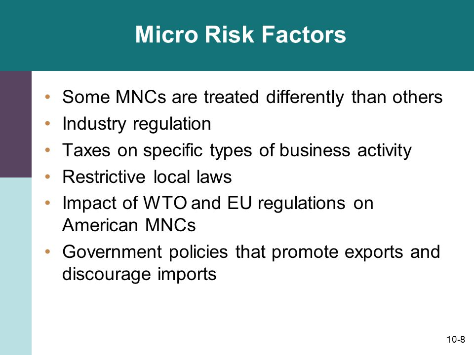 Micro Risk Factors Some MNCs are treated differently than others