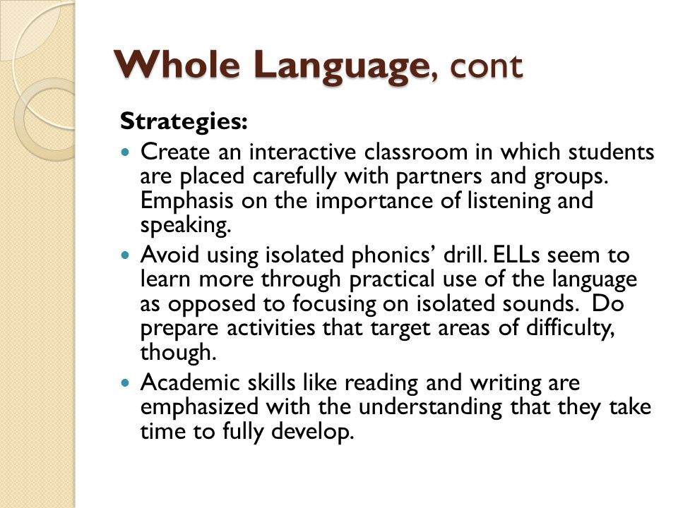 Whole Language, cont Strategies: