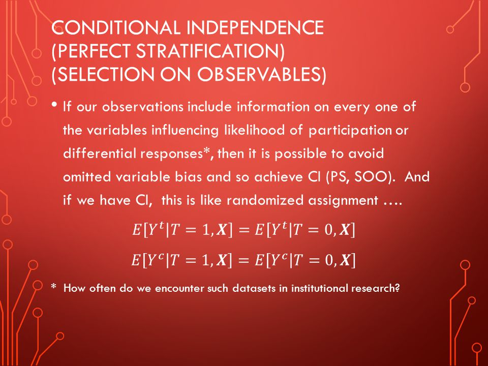 Conditional independence (perfect stratification) (SELection on observables)