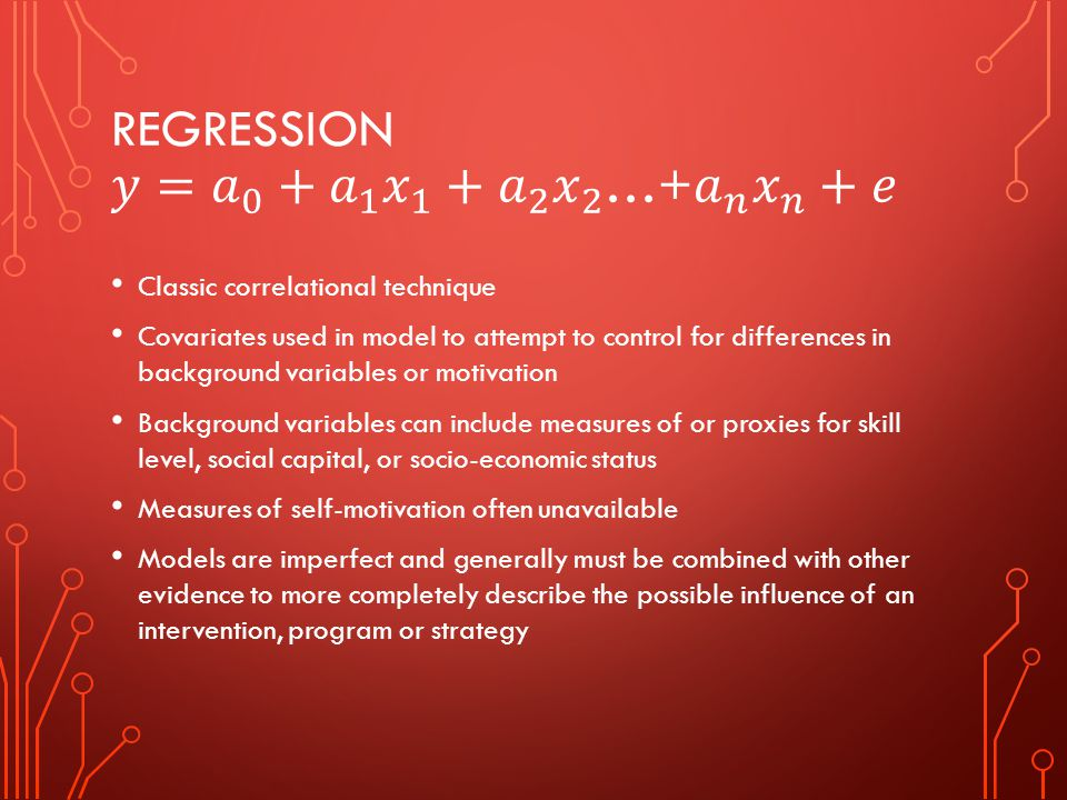 Regression 𝑦= 𝑎 0 + 𝑎 1 𝑥 1 + 𝑎 2 𝑥 2 …+ 𝑎 𝑛 𝑥 𝑛 +𝑒