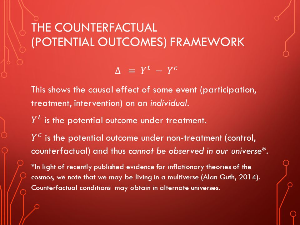 The Counterfactual (potential outcomes) framework