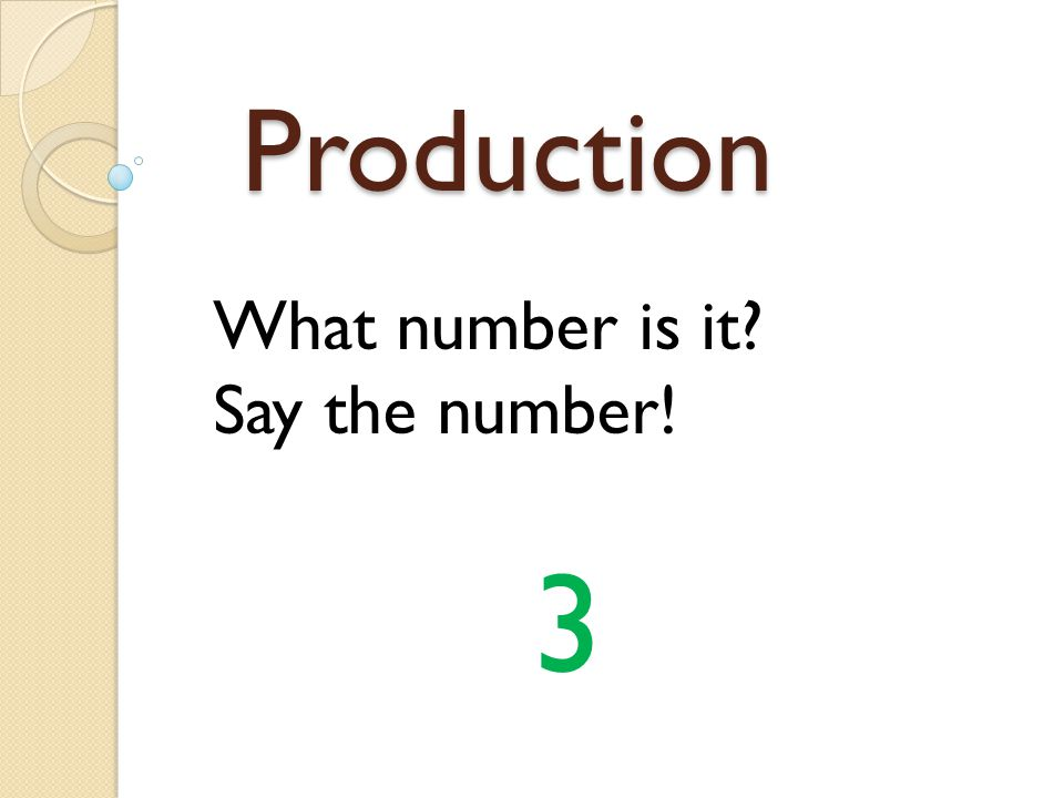 Production What number is it Say the number! 3