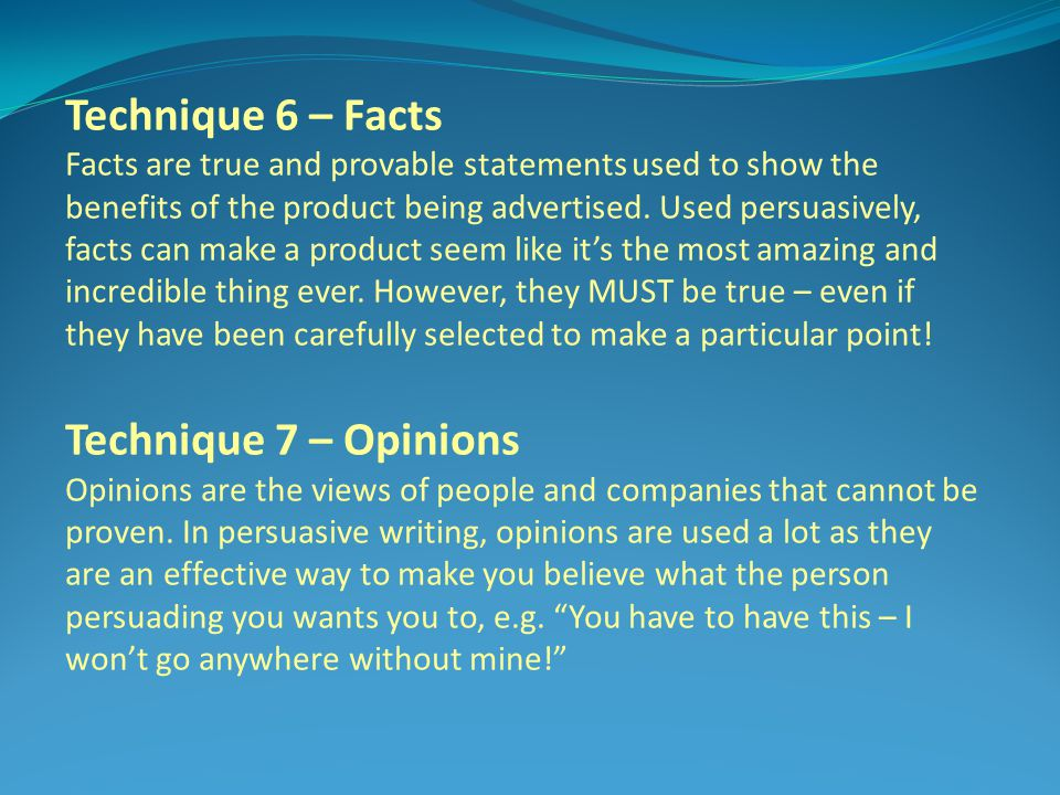 Technique 6 – Facts Technique 7 – Opinions