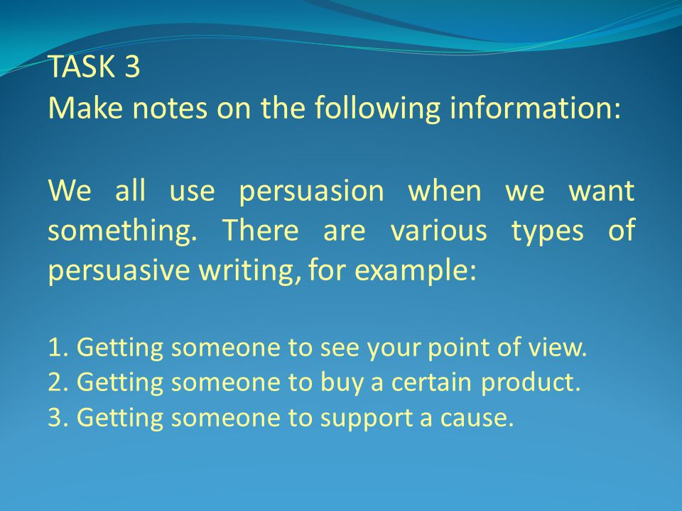 TASK 3 Make notes on the following information: