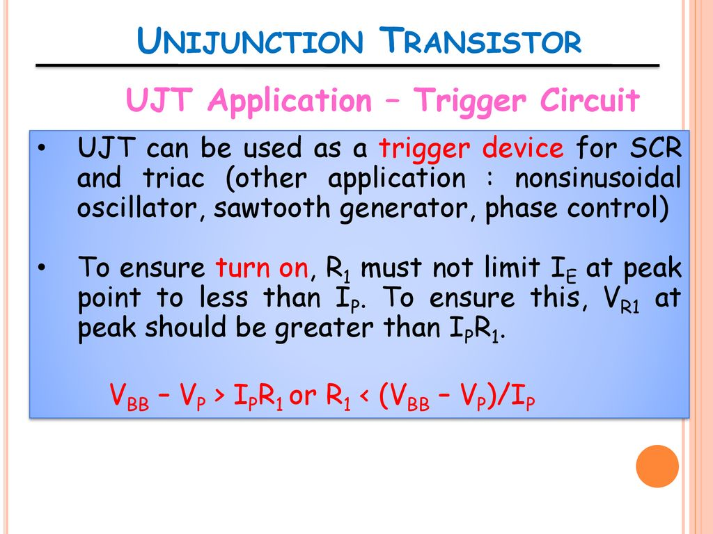 Ent 162 Analog Electronics Ppt Download Triac Triggering Circuit Using Diac Here In This The Light 53 Unijunction Transistor Ujt Application Trigger Can Be Used As A Device For Scr And