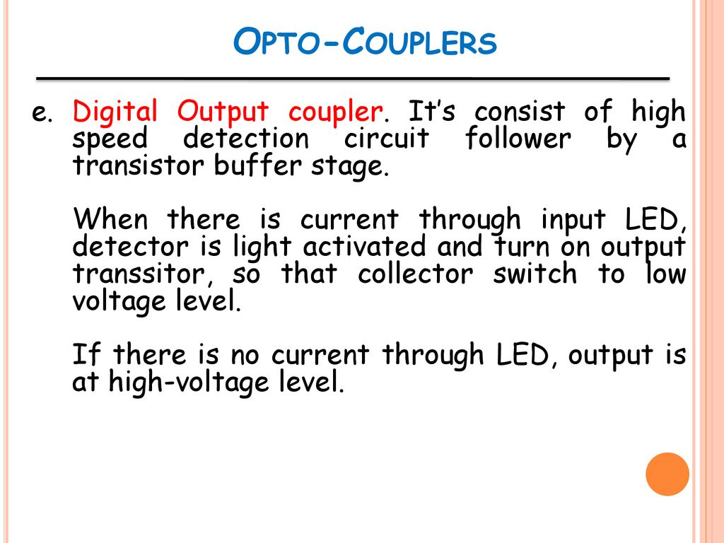 Ent 162 Analog Electronics Ppt Download Triac Triggering Circuit Using Diac Here In This The Light Opto Couplers E Digital Output Coupler Its Consist Of High Speed Detection