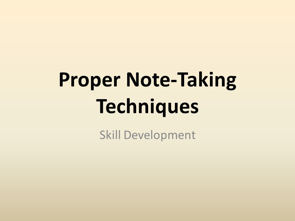 Proper Note-Taking Techniques