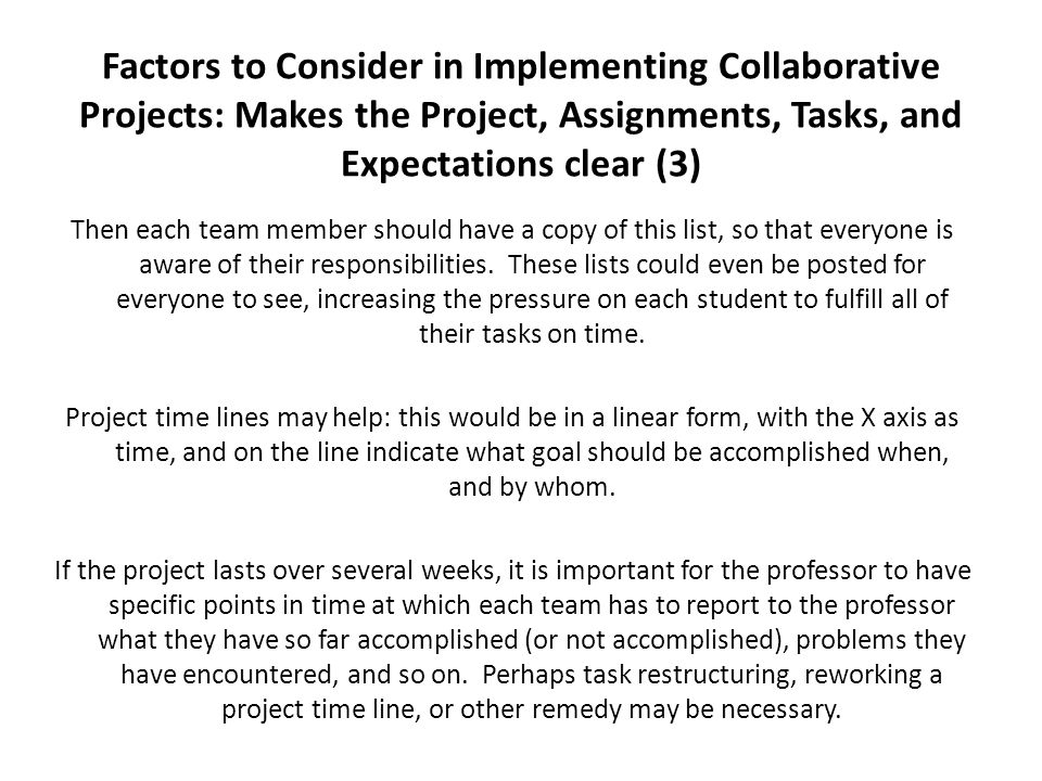 Factors to Consider in Implementing Collaborative Projects: Makes the Project, Assignments, Tasks, and Expectations clear (3)