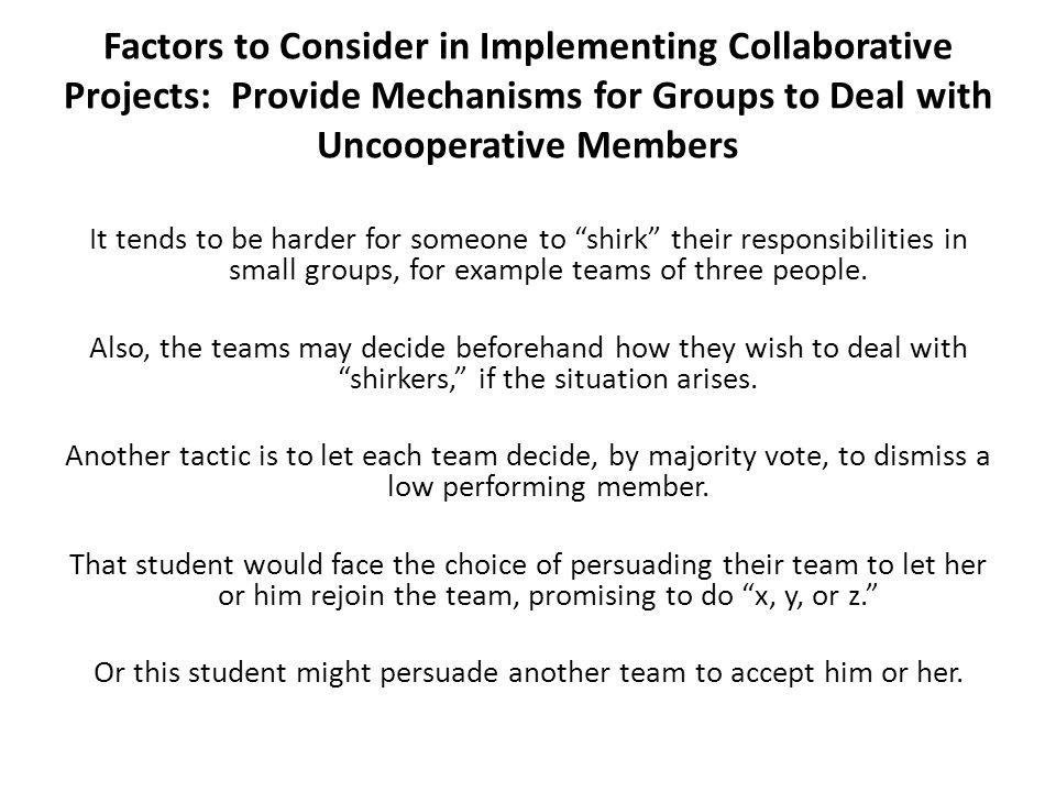 Factors to Consider in Implementing Collaborative Projects: Provide Mechanisms for Groups to Deal with Uncooperative Members