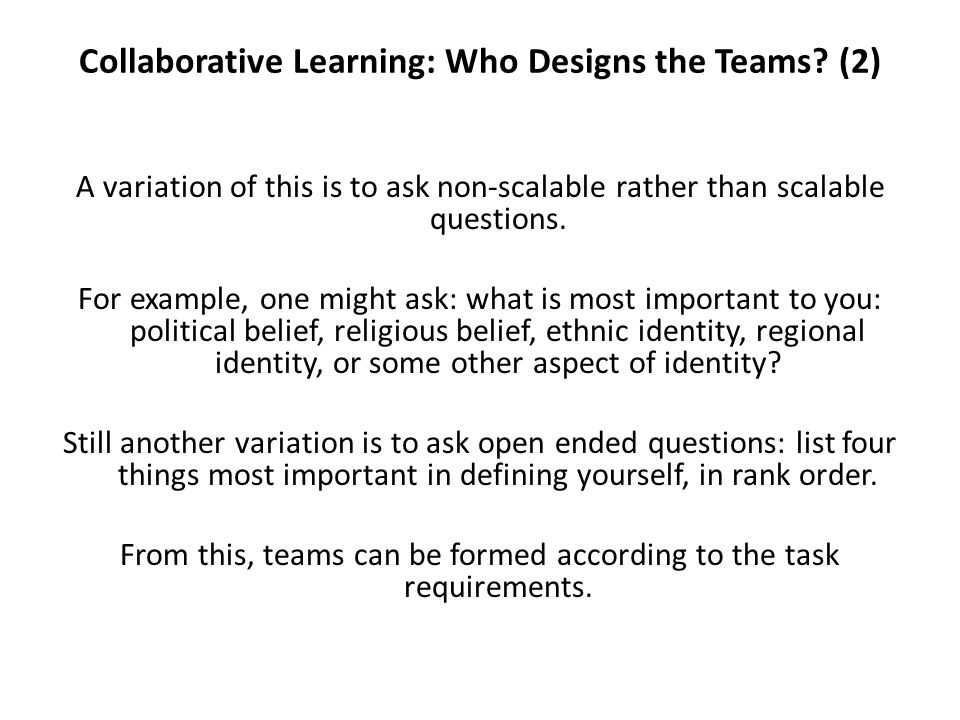 Collaborative Learning: Who Designs the Teams (2)