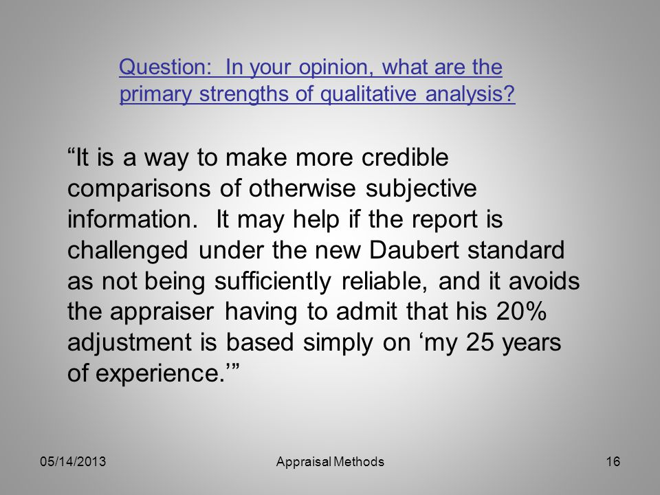 Question: In your opinion, what are the primary strengths of qualitative analysis