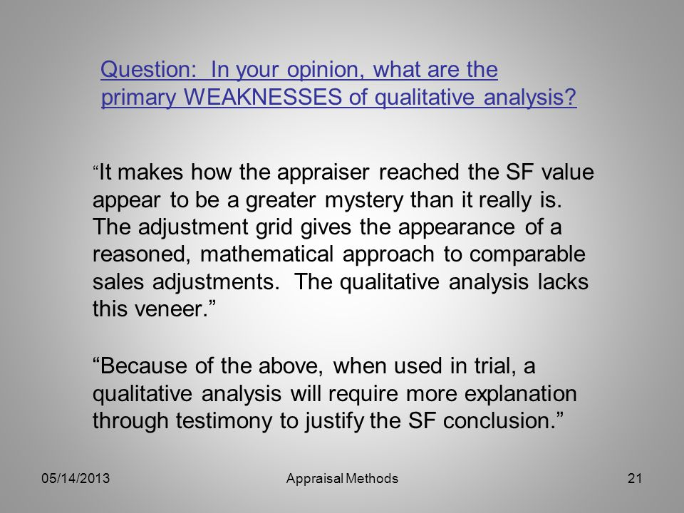 Question: In your opinion, what are the primary WEAKNESSES of qualitative analysis