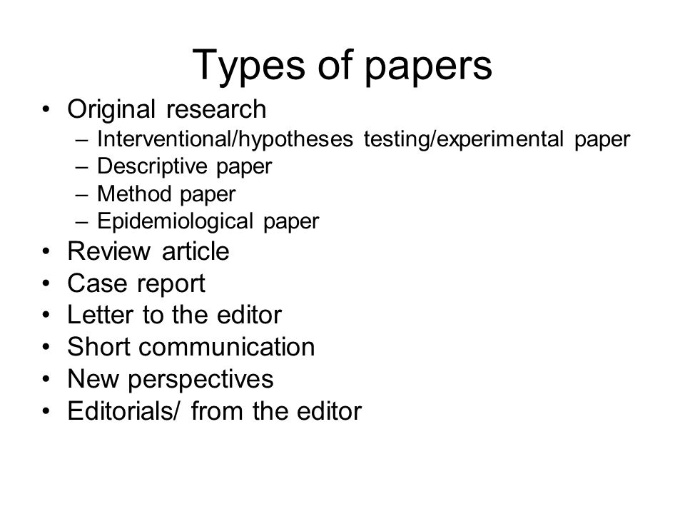 Types of papers Original research Review article Case report