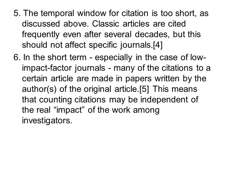 5. The temporal window for citation is too short, as discussed above