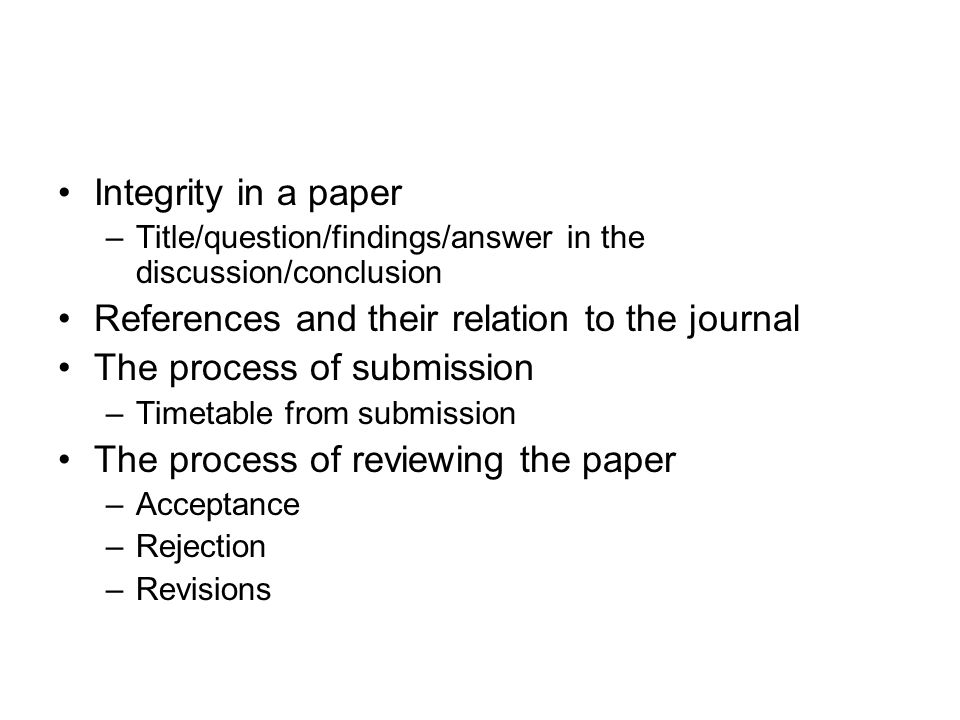 References and their relation to the journal The process of submission