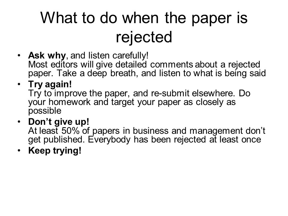What to do when the paper is rejected