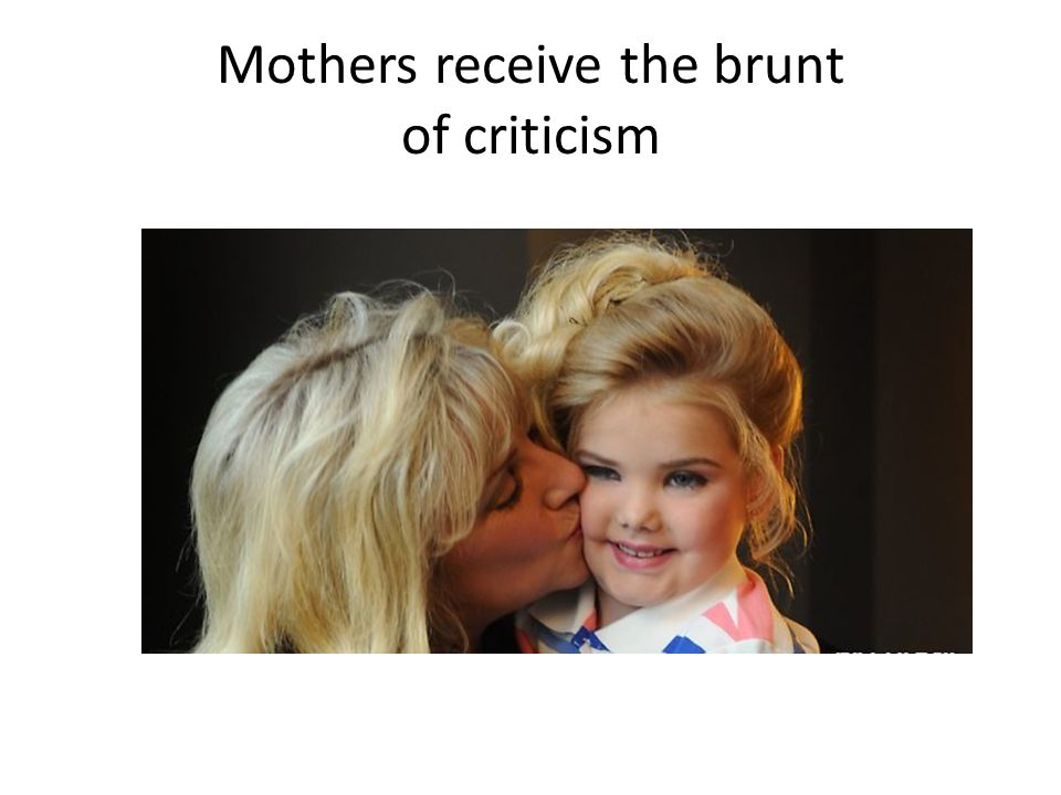 Mothers receive the brunt of criticism