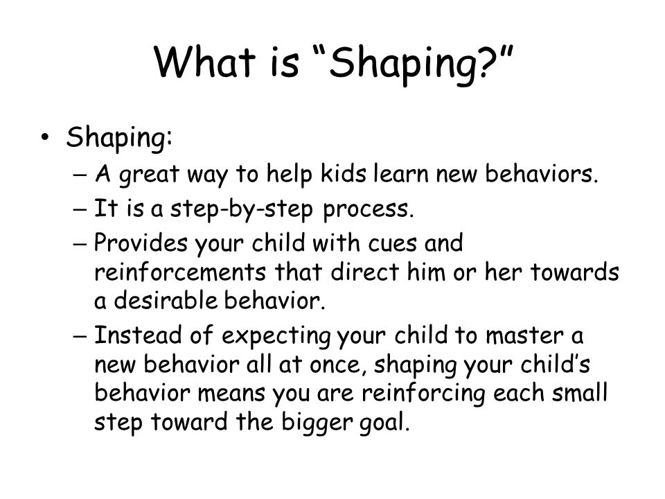 What is Shaping Shaping: